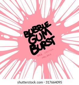 bubble gum burst