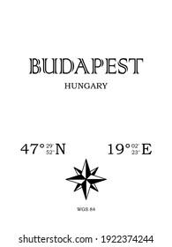 Budapest, Hungary - inscription with the name of the city, country and the geographical coordinates of the city. Compass icon. Black and white concept, for a poster, background, card, textiles