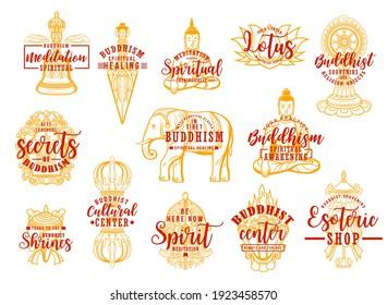 Buddhism religion symbols isolated vector icons. Buddhist symbolic lotus, Buddha statue, precious umbrella and Dharma wheel with Tibet shrines. Esoteric shop or yoga center spiritual healing signs set