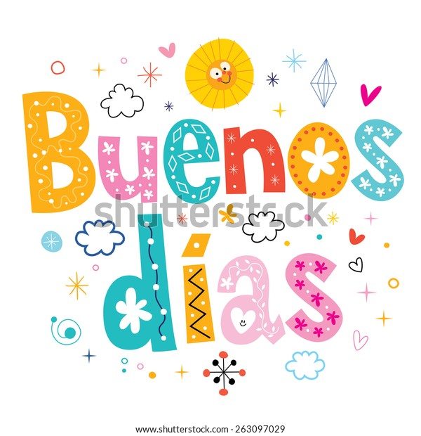 Buenos Dias Good Day Good Morning Stock Vector Royalty Free 263097029 Looking for the spanish term(s), or phrase(s), used among peers, friends, of cuban heritage to convey the same sentiment as have a nice day this is a very good feature to have considering that it permits folks to inquire for clarification and engage with one yet another especially because native. https www shutterstock com image vector buenos dias good day morning spanish 263097029