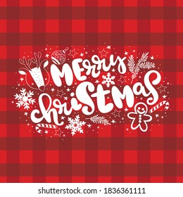 Buffalo plaid. Merry Christmas. Holiday lettering card. Christmas deer, gingerbread man, striped lollipop, snowflakes. Isolated vector object.