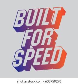 Built for speed message , sport typography, tee shirt graphics, vectors