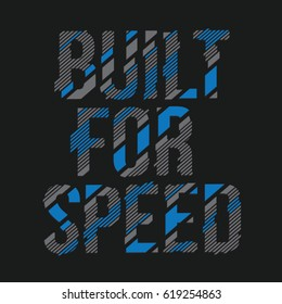 Built for speed message typography, tee shirt graphics, vectors, sport