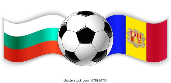 Bulgarian and Andorran wavy flags with football ball. Bulgaria combined with Andorra isolated on white. Football match or international sport competition concept.