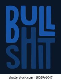 Bullshit typography, for print on tee and poster design vector