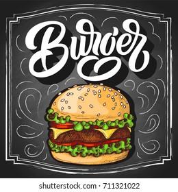 Burger hand lettering with hamburger colorful sketch, vintage brush typography, on black chalkboard background. Vector illustration.
