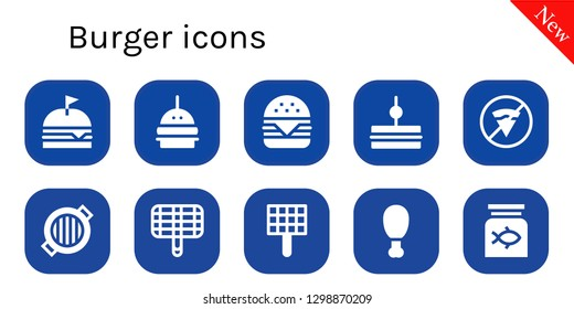 burger icon set. 10 filled burger icons. Simple modern icons about  - Burger, Hamburger, Sandwich, No fast food, Grill, Fried chicken, Fish food