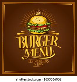 Burger menu lettering design with royal crown hamburger, fast food retro style poster, vector illustration