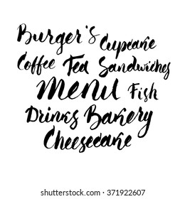 Burgers, Cupcake, Coffee, Tea, Sandwiches, Fish, , Bakery, Cheesecake, Drinks. Handwritting Menu positions with brush and ink in modern calligraphy style over white background.