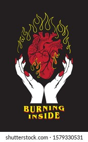 burning heart in girl hands illustration with slogan burning inside