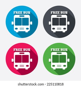 Bus free sign icon. Public transport symbol. Circle buttons with long shadow. 4 icons set. Vector
