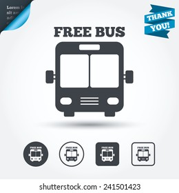 Bus free sign icon. Public transport symbol. Circle and square buttons. Flat design set. Thank you ribbon. Vector