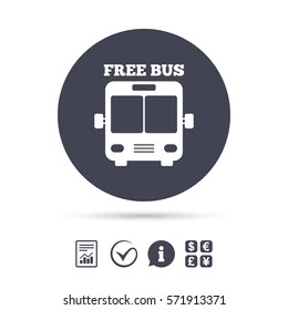 Bus free sign icon. Public transport symbol. Report document, information and check tick icons. Currency exchange. Vector