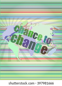 business concept: words chance to change on digital touch screen vector illustration