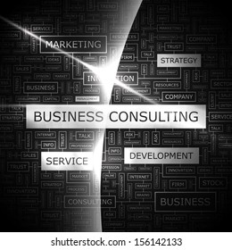 BUSINESS CONSULTING. Word cloud concept illustration. Graphic tag collection. Wordcloud collage with related tags and terms.