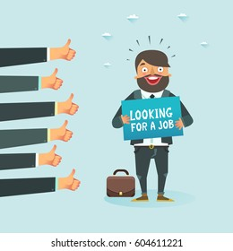 "Business man holding placard with ""Looking For A Job"" announcement. Lots of thumbs up hands. Vector colorful illustration in flat style"