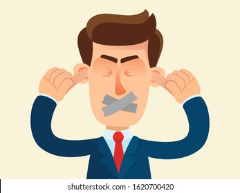 Business man with taped mouth and closed eyes, covered ears with fingers. I see nothing, hear nothing. Protest, ignoring everything. Vector illustration flat design cartoon style. Isolated background.
