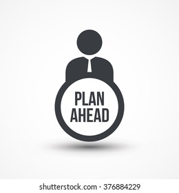 Business person with text PLAN AHEAD flat icon