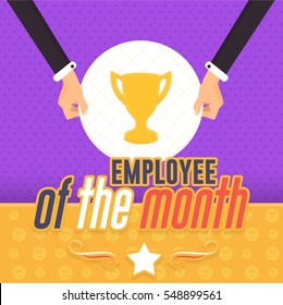 Business Slogans and Motivation Quote Text, Employee Of The Month Concept Flat Style Illustration. Hands Hold Cup Icon