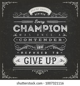 Business And Sport Motivation Quote Poster/ Illustration of a vintage chalkboard textured background with inspiring and motivating philosophy quote, floral patterns and hand-drawned corners