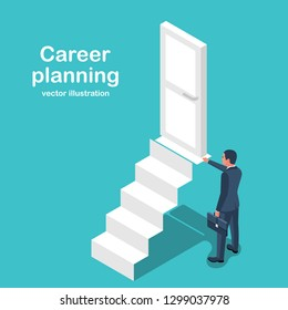 Businessman climbing career ladder. Business growth concept. Concept development. Vector illustration isometric design. Step by step. Career building. Man builds a staircase to the door upstairs.
