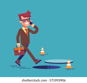 Businessman going on the street and talking by cell phone. He doesn't notice open manhole and could fall. Business risks and insurance concept. Vector illustration.