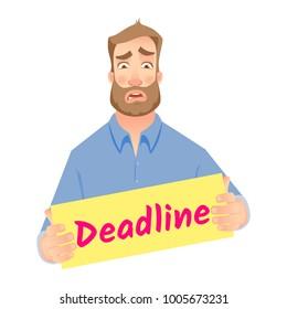 Businessman holding deadline sign. Time management vector illustration.