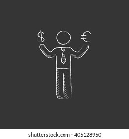 Businessman holding Euro and US dollar. Drawn in chalk icon.