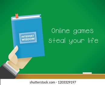 Businessman holding Internet wisdom book in front of the blackboard with text Online games steal your life. Idea - online video games addiction problem.