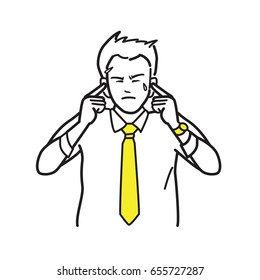 Businessman put fingers, covering, into ears, in concept of unwanted to listen, or hear in difficult, unpleasant and stressed situation. Draw, sketch, doodle, cartoon style.