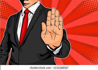 Businessman puts out his hand and orders to stop. Pop art retro comic style vector illustration.