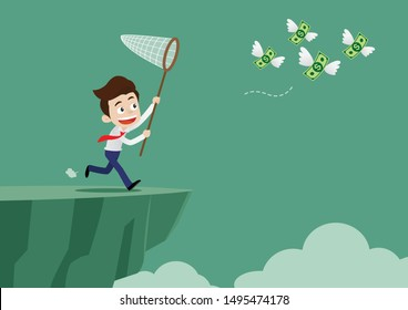 Businessman was running to catch the flying money and not aware of dangerous cliff ahead, Cartoon vector illustration