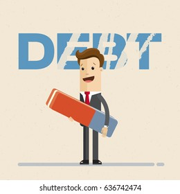 "Businessman stand with big eraser in his hand. Word ""debt"" is erased on the background. Vector, illustration, flat"