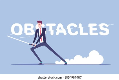 Businessman with a sword cuts letters in the inscription obstacles vector flat illustration. A man in a suit overcomes his problems by cutting them into pieces. Business concept overcome obstacles