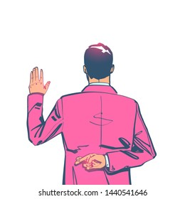 Businessman taking oath. Dishonest politician. Hand in the oath is raised up. Lying and corruption. Hand with crossed fingers behind back. Vector illustration minimal sketch style, cartoon design.