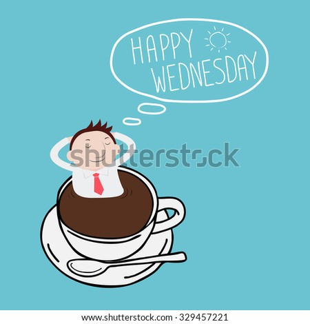 Businessman Thinking Happy Wednesday On Cup Stock Vector Royalty