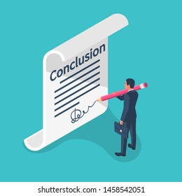 Businessman writes conclusion, report concept. Paperwork, sheets in folder. Holding clipboard and pen in hand. Finally, outcome, result. Vector illustration isometric 3d design.Isolated on background.