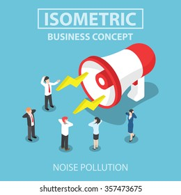 Businesspeople disturbed by the noise from big megaphone, Flat 3d web isometric design, VECTOR, EPS10