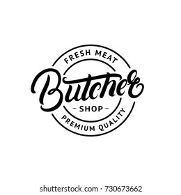 Butcher Shop hand written lettering logo, label, badge, emblem. Template for shop, cover, sticker, print, business works. Vintage retro style. Isolated on background Vector illustration