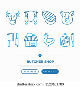 Butcher shop thin line icons set: cow, pig, meat steak, beef, pork, chicken, cutting board, meat knives. Modern vector illustration.