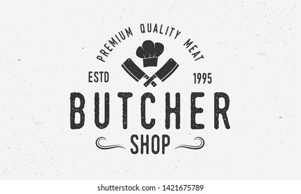 Butcher shop - vintage logo template. Logo of meat shop. Meat cleavers and chef's hat isolated on white background. Vector logo concept