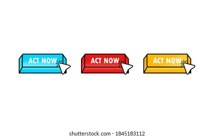 Button act now set with cursor. Vector flat cartoon illustration for web sites and banners design