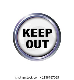 Button with the inscription-keep out, with a suspicion of danger. Caution text in silver frame. Vector illustration.