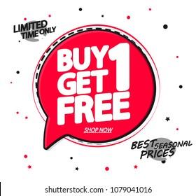 Buy 1 Get 1 Free, sale speech bubble banner design template, discount app icon, vector illustration