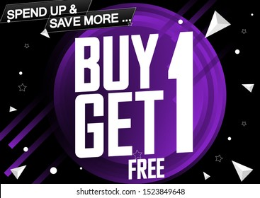 Buy 1 Get 1 Free, Sale poster design template, bogo offer, spend up and save more, vector illustration