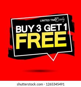 Buy 3 Get 1 Free, sale banner design template, discount tag, grunge brush, vector illustration