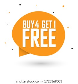 Buy 4 Get 1 Free, sale banner design template, discount speech bubble tag, vector illustration