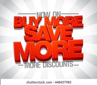 Buy more save more, advertising sale poster design