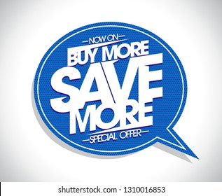 Buy more save more poster concept with speech bubble, special offer vector banner
