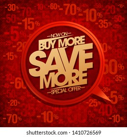 Buy more, save more, sale banner with speech bubble